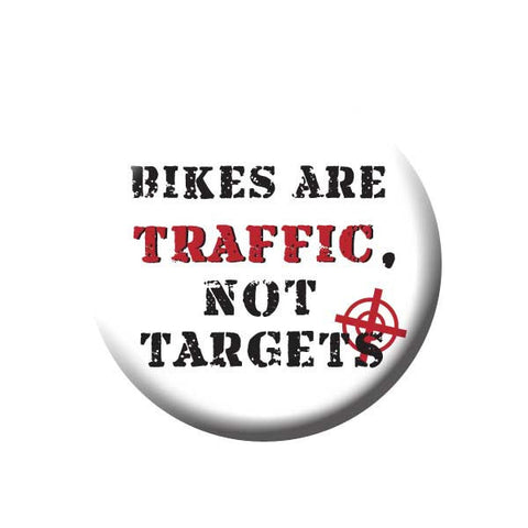 Bikes Are Traffic Not Targets, Bicycle Buttons Collection from People Power Press