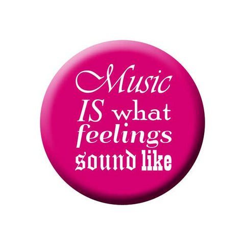 Music Is What Feelings Sound Like, Pink, Music Record Store Buttons Collection from People Power Press