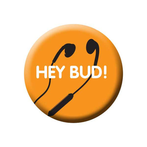 Hey Bud!, Earbuds, Headphones, Orange, Music Record Store Buttons Collection from People Power Press