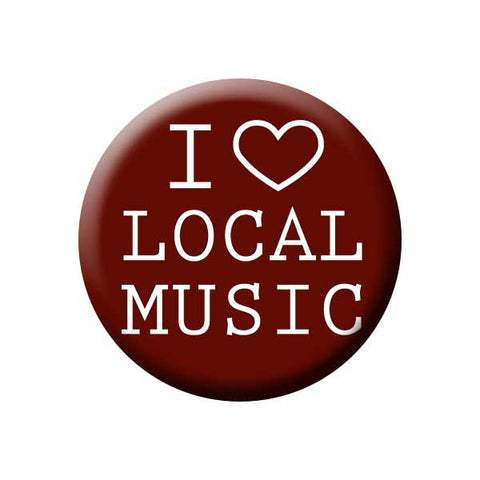 I Love Local Music, Heart, Maroon, Music Record Store Buttons Collection from People Power Press