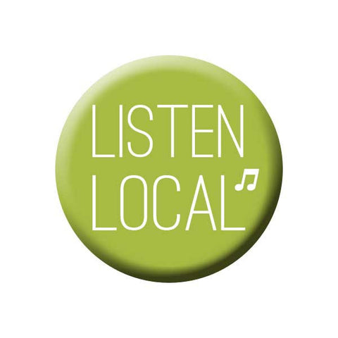 Listen Local, Music Note, Green, Music Record Store Buttons Collection from People Power Press