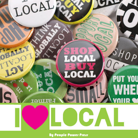 Shop Local Buttons Collection from People Power Press