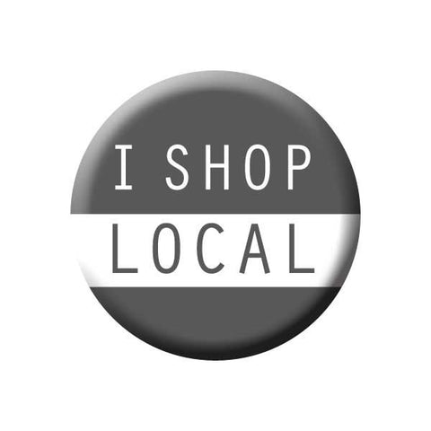 I Shop Local, Grey, Shop Local Buttons Collection from People Power Press