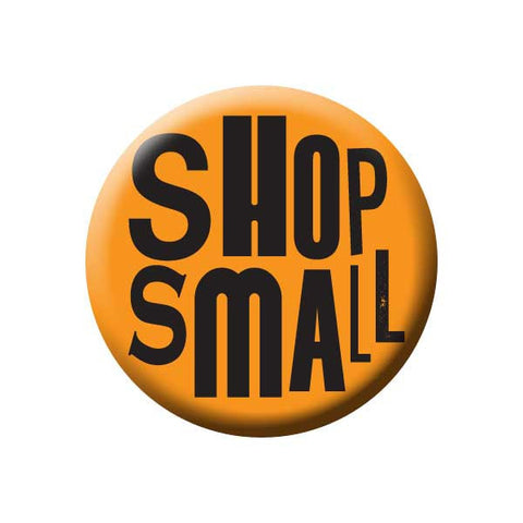 Shop Small, Orange, Shop Local Buttons Collection from People Power Press