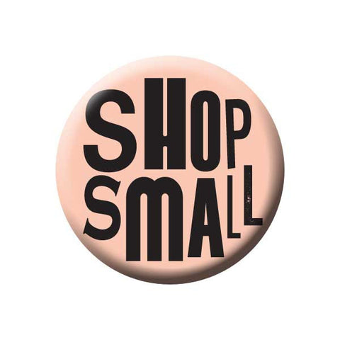 Shop Small, Peach, Shop Local Buttons Collection from People Power Press