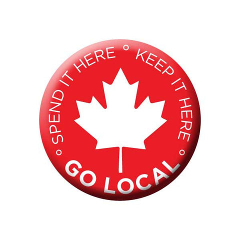 Spend It Here Keep It Here, Go Local, Red, Maple Leaf, Canada, Shop Local Buttons Collection from People Power Press