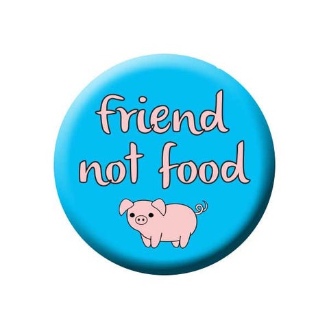 People Power Press Vegetarian and Vegan Button Collection Friend Not Food Pig