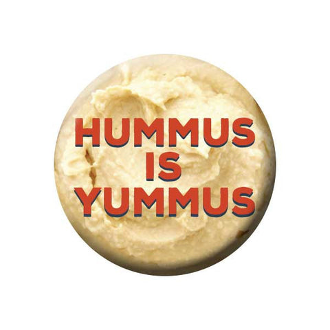 People Power Press Vegetarian and Vegan Button Collection Hummus is Yummus