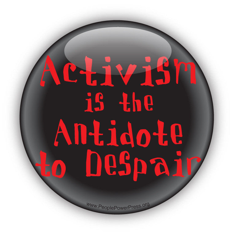 Activism Is The Antidote To Despair - Red - Civil Rights Button