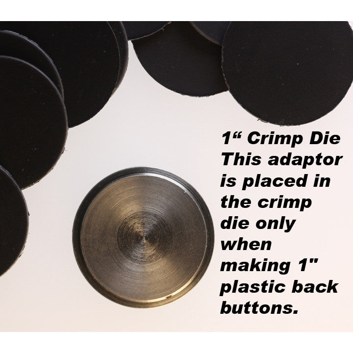 "1"" crimp die adapter for plastic backs for 1 inch buttons"