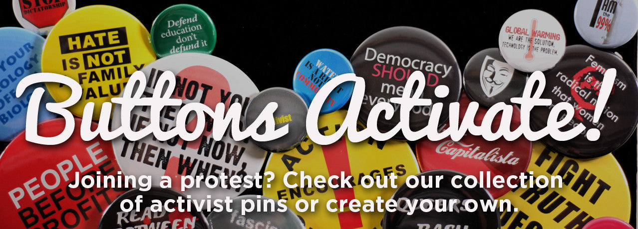 Buttons for activist causes and protests