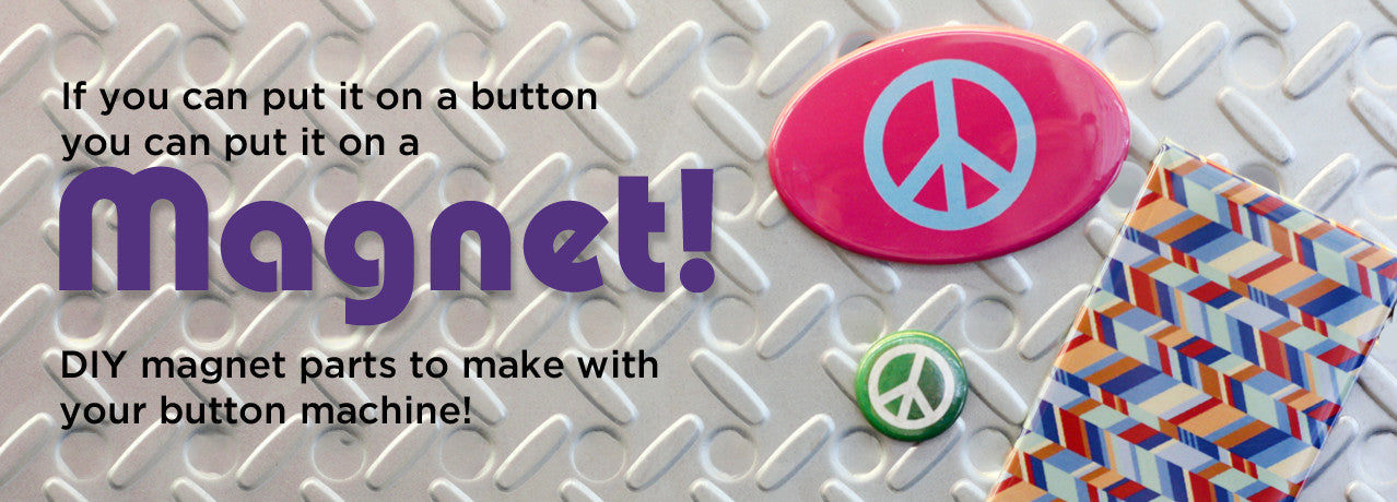 Make your own magnets with any size button press