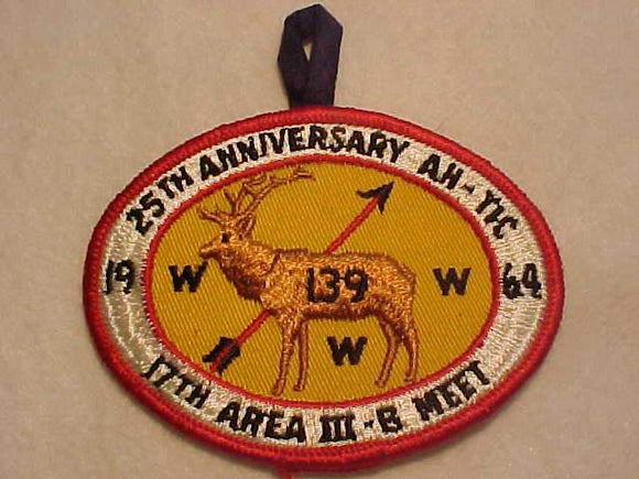 1964 PATCH, AREA III-B (3B) MEET, HOST LODGE AH-TIC 139, 25TH ANNIV.