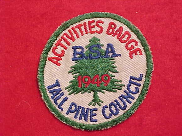 1949 TALL PINE COUNCIL ACTIVITIES BADGE, USED