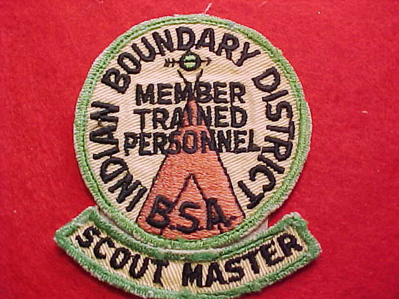 1950'S, INDIAN BOUNDARY DISTRICT, SCOUTMASTER TRAINED PATCH + SEGMENT, USED