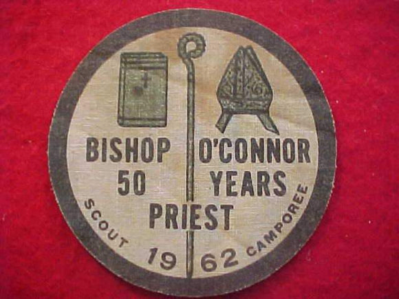 1962 PATCH, BISHOP O'CONNOR, 50 YEARS PRIEST, SCOUT CAMPOREE, USED