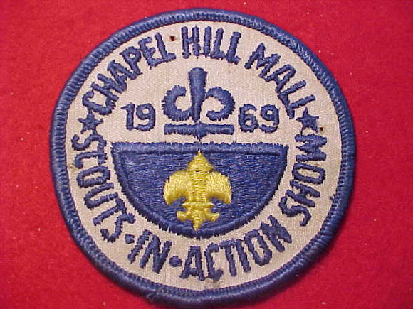 1969 PATCH, CHAPEL HILL MALL SCOUTS IN ACTION SHOW, USED