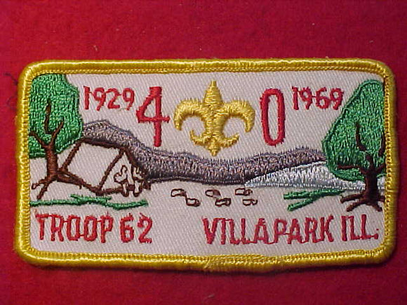 1969 PATCH, VILLAPARK, ILL., TROOP 62, 40 YEAR ANNIV.