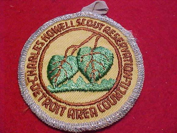 CHARLES HOWELL SCOUT RESV. PATCH, DETROIT AREA C., 1960'S, SMY BDR., USED