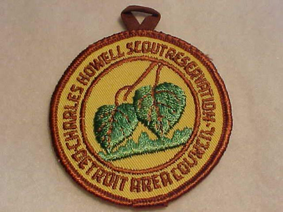 CHARLES HOWELL SCOUT RESV. PATCH, DETROIT AREA C., 1960'S, BROWN BDR., YELLOW TWILL