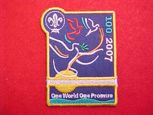 "2007 PATCH, SCOUTING CENTENNIAL, ENGLISH ""ONE WORLD ONE PROMISE"", NOT FULLY EMBROIDERED"