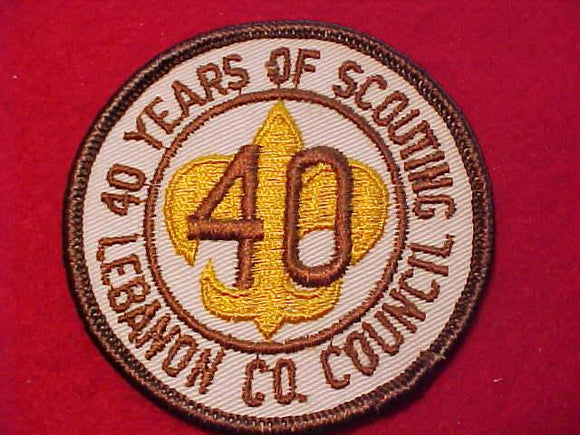 LEBANON COUNTY C. PATCH, 40 YEARS OF SCOUTING