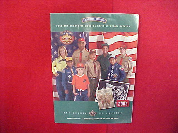 2003 BOY SCOUTS OF AMERICA OFFICIAL RETAIL CATALOG,LEADER'S EDITION,8.5 X 11,110 PAGES
