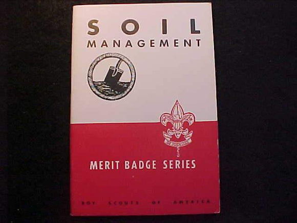 SOIL MANAGEMENT MERIT BADGE BOOK, TYPE 5B COVER, COPYRIGHT1943, JAN. 1949 PRINTING, MINT COND.