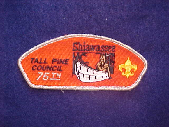 TALL PINE C. SA-11, SHIAWASSEE DISTRICT, 75TH ANNIV., 200 MADE