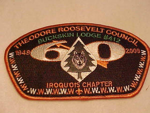 THEODORE ROOSEVELT C. SA-89, BUCKSKIN LODGE #412, IROQUOIS CHAPTER, 1949-2009, ORANGE BDR., 100 MADE