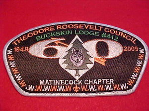 THEODORE ROOSEVELT C. SA-90, BUCKSKIN LODGE #412, MATINECOCK CHAPTER, 1949-2009, SHITE BDR., 100 MADE
