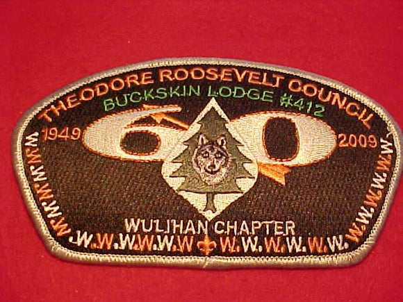 THEODORE ROOSEVELT C. SA-91, BUCKSKIN LODGE #412, WULIHAN CHAPTER, 1949-2009, GRAY BDR., 100 MADE