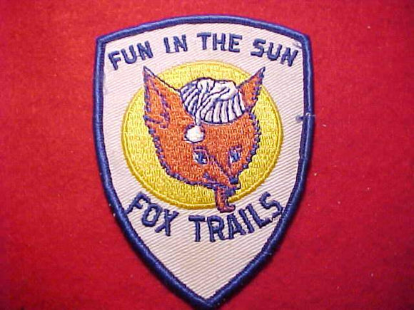 FOX TRAILS, FUN IN THE SUN