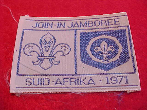 1971 WJ PATCH, SOUTH AFRICA JOIN-IN JAMBOREE, WOVEN