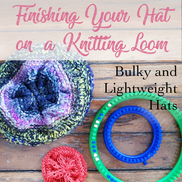 How to finish a hat on a knitting loom how to bind off hat round loom