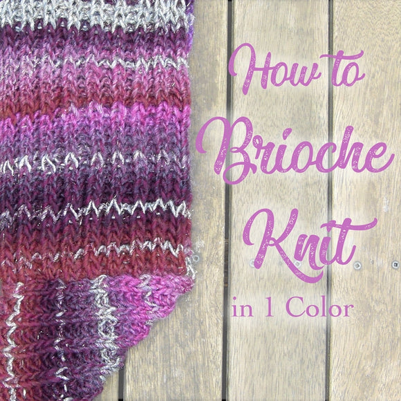 How to Brioche Knit in 1 Color