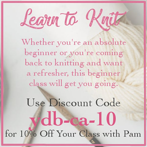 online knitting classes learn to knit with pam grushkin use discount code ydb-ca-10 for 10% off
