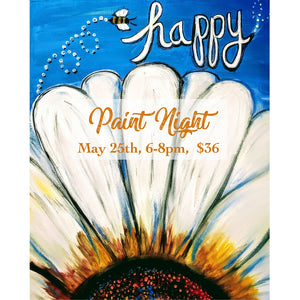 Paint Night, Saturday May 25th, 6-8pm