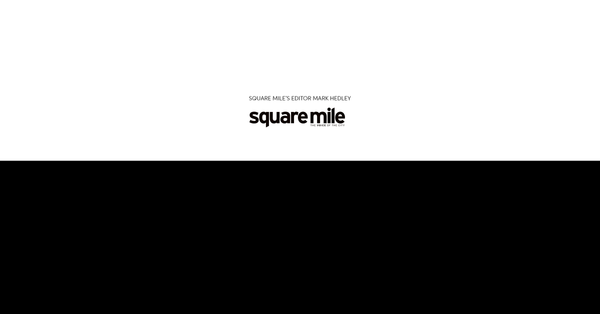 SQUARE MILE MAGAZINE