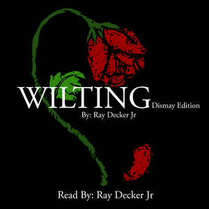 Wilting: Dismay Edition By Ray Decker Jr. - Book and Self