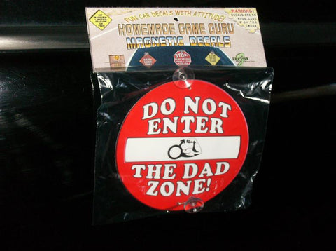 DO NOT ENTER THE DAD ZONE: Magnet Car Decal