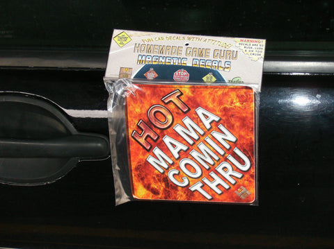HOT MAMA COMIN' THRU: Magnet/Suction Cup Car Decal