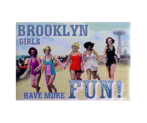 Brooklyn Girls Have More Fun Magnet