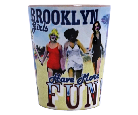 Brooklyn Girls Have More Fun Shot Glass