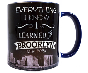 Load image into Gallery viewer, Everything I Know I Learned in Brooklyn Mug