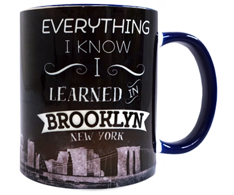 Everything I Know I Learned in Brooklyn Mug
