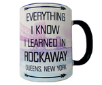 Everything I Know I Learned in Rockaway Mug