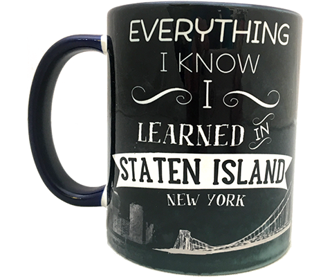 Everything I Know I Learned In Staten Island Mug