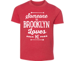 Someone in Brooklyn Loves Me Heather Red Youth Tee