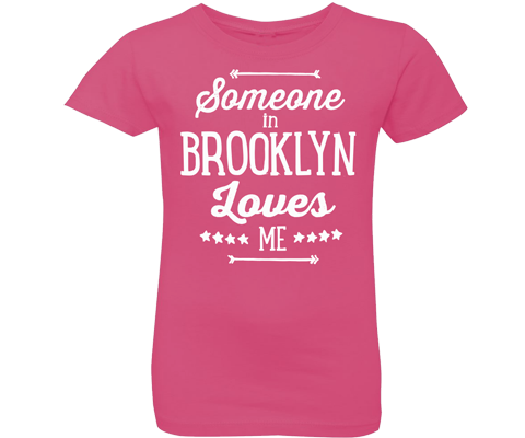 Someone in Brooklyn Loves Me Hot Pink Girls Tee
